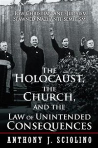 iUniverse The Holocaust The Church and the Law of Unintended Consequences