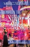 Dale Rominger The Girl in the Silver Mask front cover 150