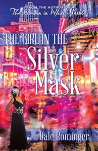 Dale Rominger The Girl in the Silver Mask front cover